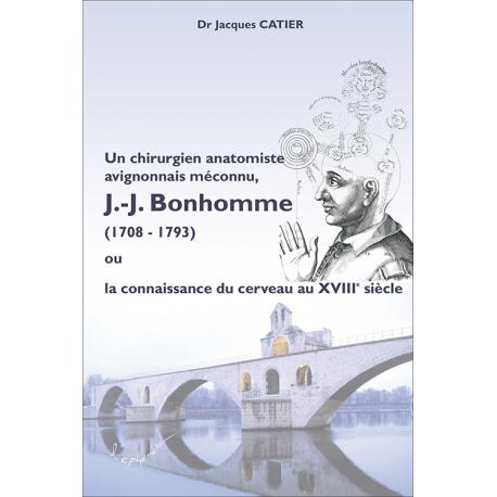 Un chirurgien anatomiste avignonnais méconnu, Jacques-Joseph BONHOMME (1708-1793)