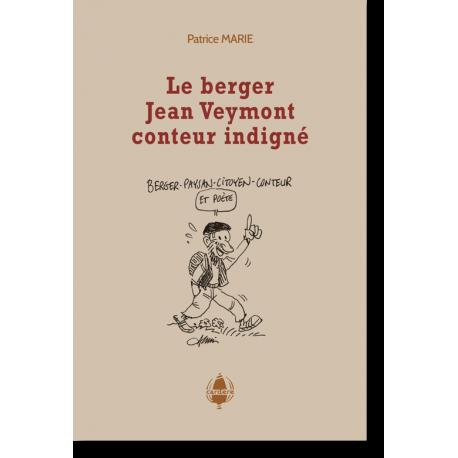 Le berger Jean Veymont, conteur indigné