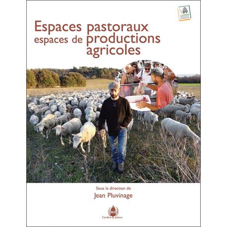 Espaces pastoraux, espaces de productions agricoles