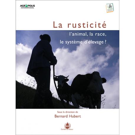 La rusticité : l'animal, la race, le système d'élevage ?