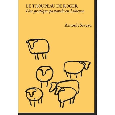 Le troupeau de Roger, une pratique pastorale en Luberon